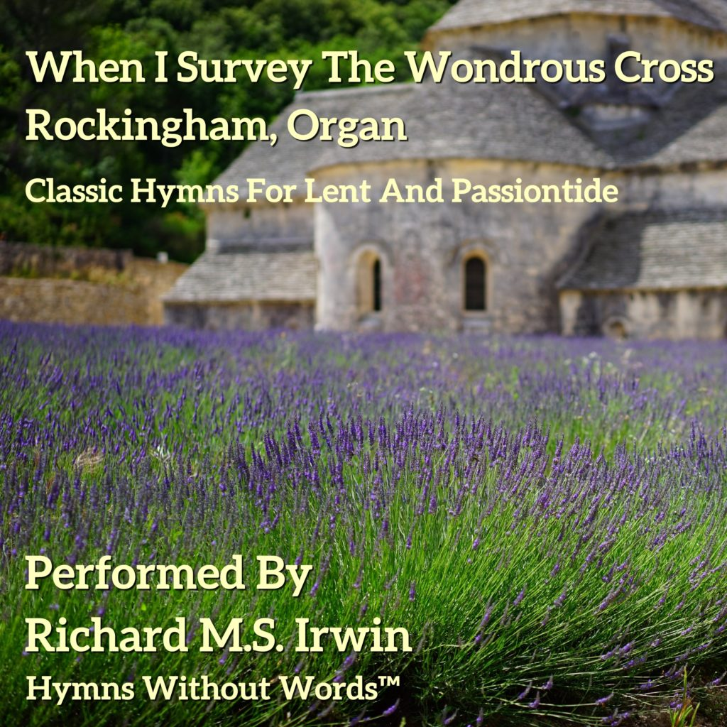When I Survey The Wondrous Cross - Rockingham, Organ