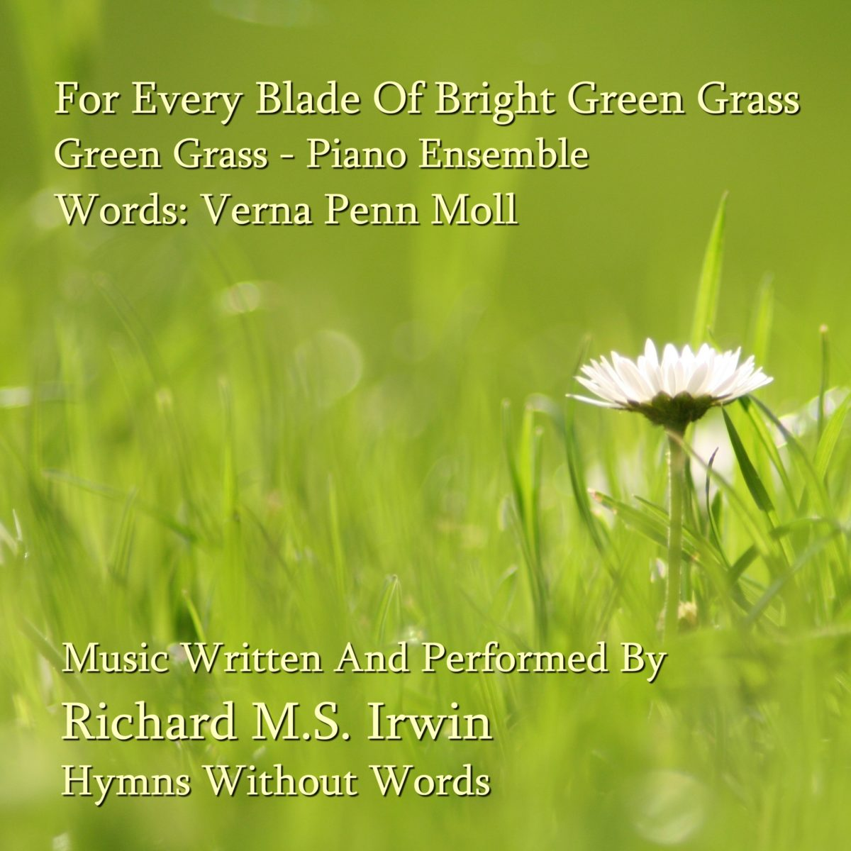 For Every Blade Of Bright Green Grass (Green Grass – 5 Verses) – Piano Ensemble