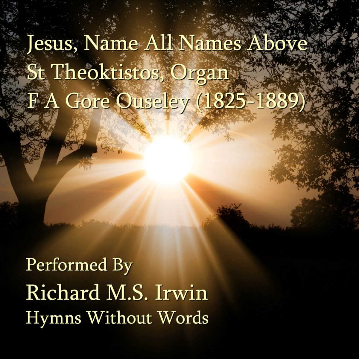 Jesus Name All Names Above (St Theoktistos, Organ, 3 Verses)